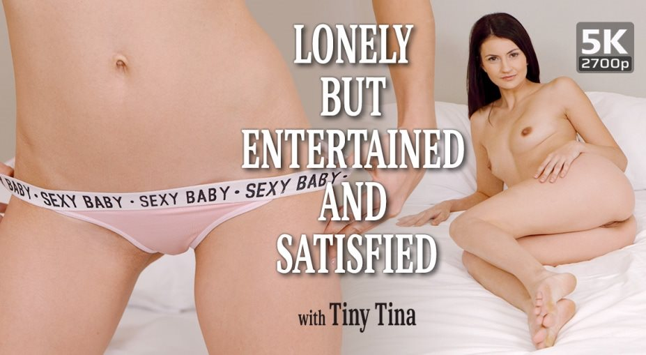 Lonely but entertained and satisfied Tiny Tina